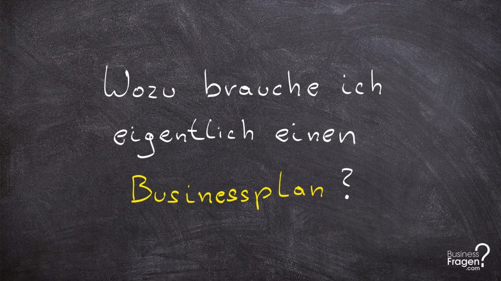 Wozu braucht man einen Businessplan